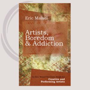 Artists, Boredom & Addiction