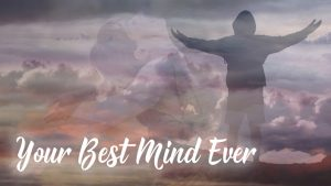 Your Best Mind Ever