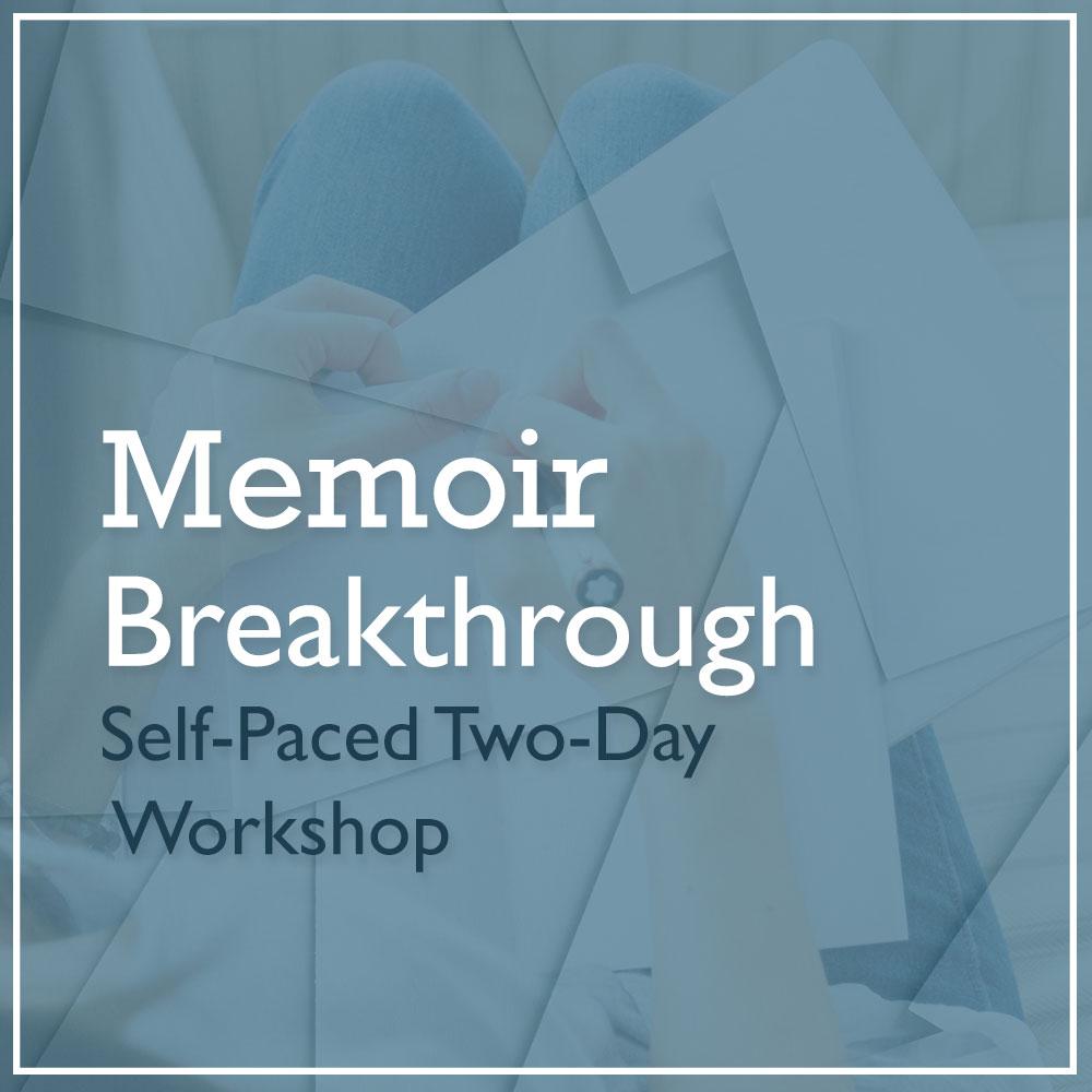 Memoir Breakthrough Self-Paced Workshop